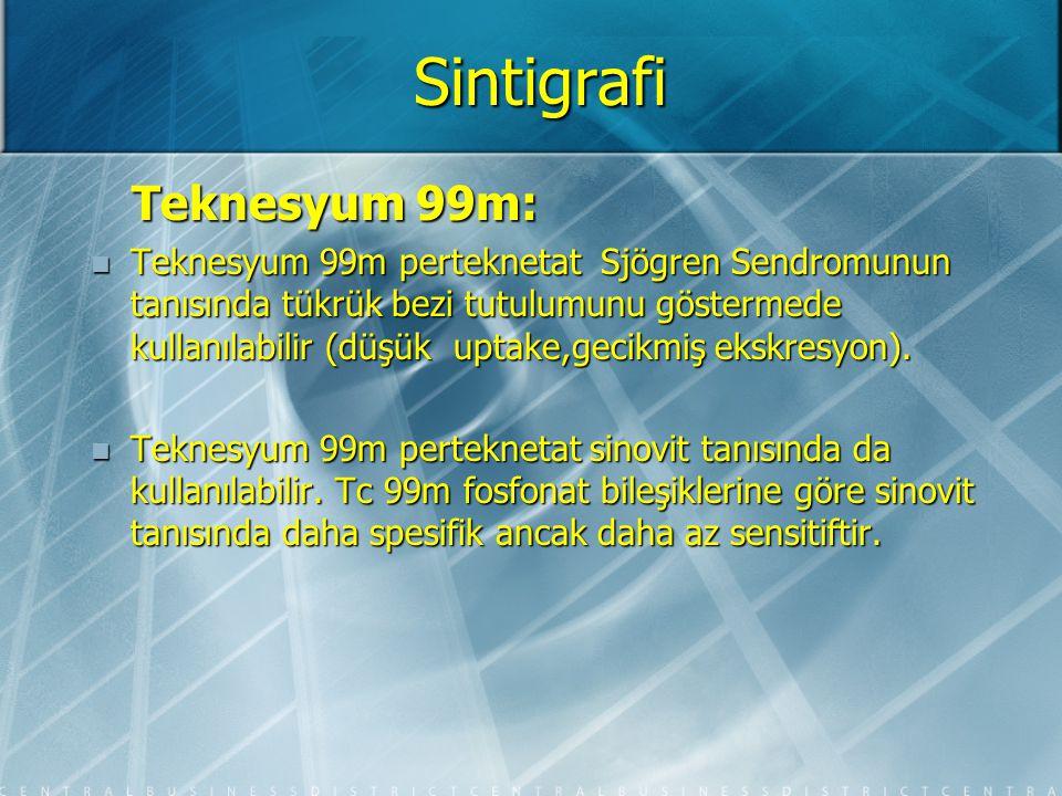 Sintigrafi Teknesyum 99m: Teknesyum 99m: Teknesyum 99m Difosfonat bileşikleri kemik ve eklem sintigrafileri için kullanılır.