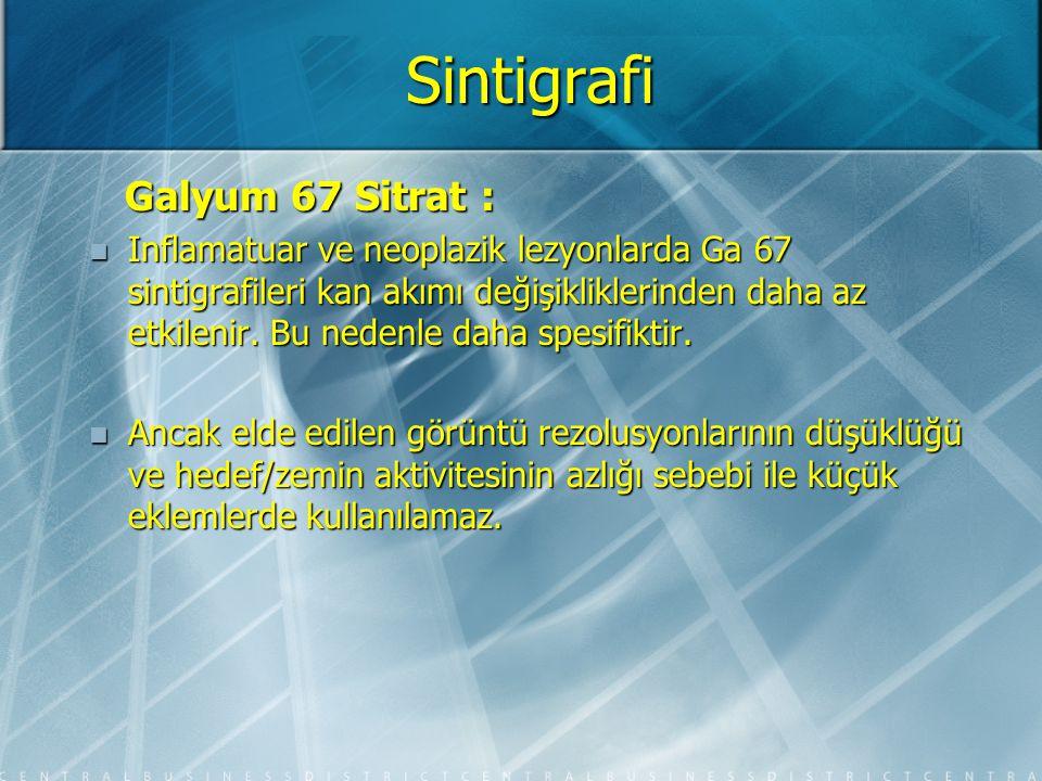 Sintigrafi Galyum 67 Sitrat : Galyum 67 Sitrat : Ayrıca Ga 67 uygulaması için enjeksiyondan en az 24 saat sonra çekim yapılabilmektedir.