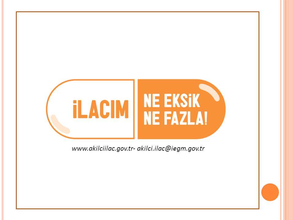 16 www.akilciilac.gov.tr- akilci.ilac@iegm.gov.tr