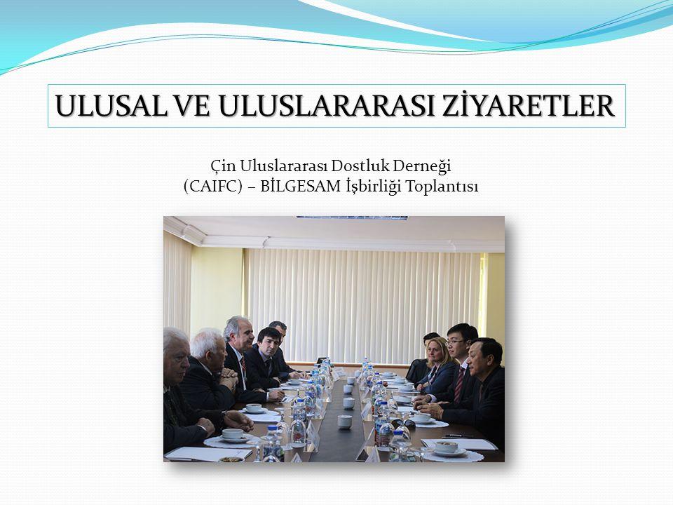 Çin Uluslararası Dostluk Derneği (CAIFC) – BİLGESAM İşbirliği Toplantısı ULUSAL VE ULUSLARARASI ZİYARETLER