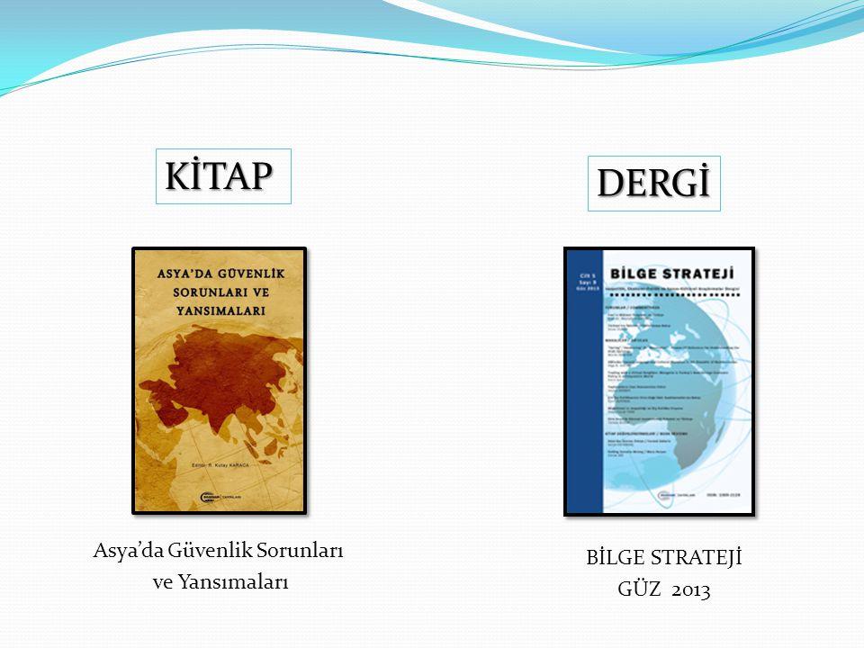 KİTAP DERGİ BİLGE STRATEJİ GÜZ 2013 Asya'da Güvenlik Sorunları ve Yansımaları