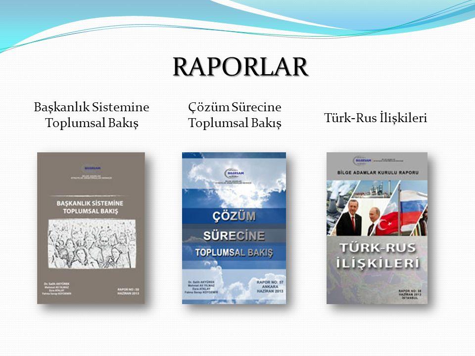 Başkanlık Sistemine Toplumsal Bakış Türk-Rus İlişkileri Çözüm Sürecine Toplumsal Bakış RAPORLAR