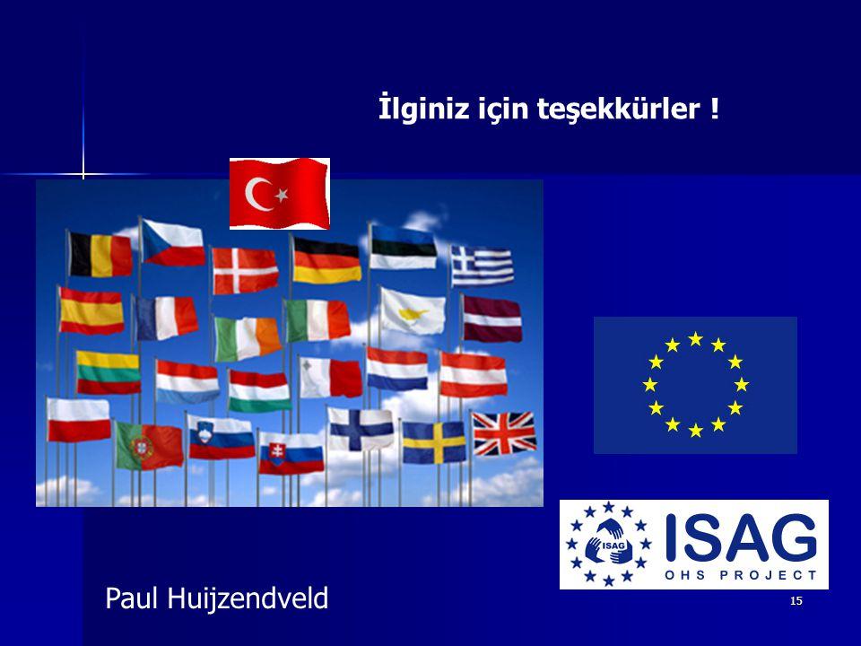 15 İlginiz için teşekkürler ! Paul Huijzendveld