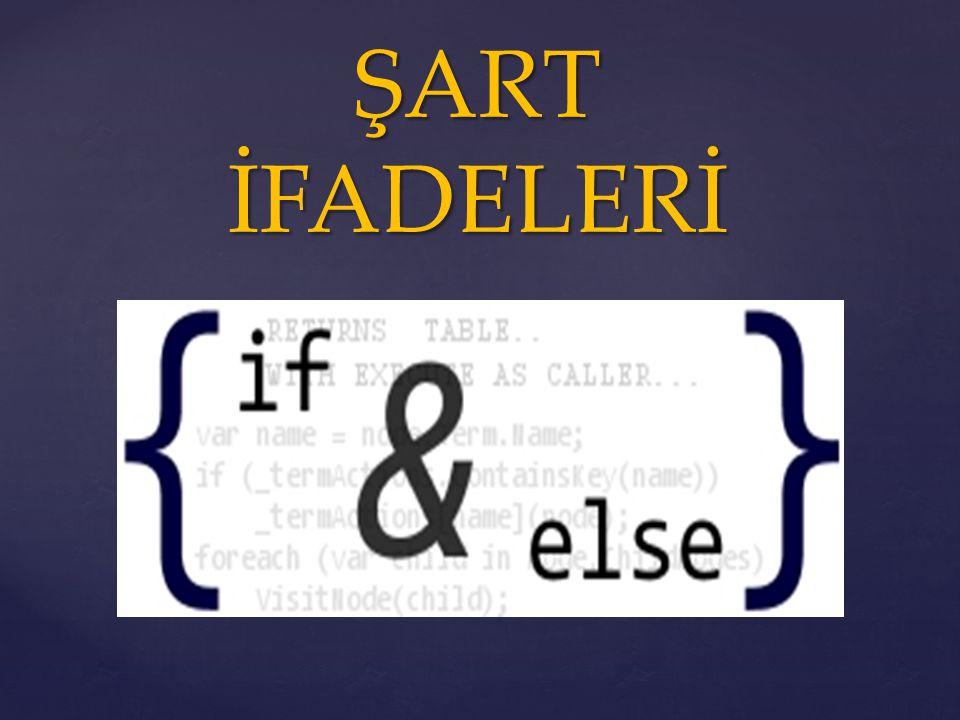 { ŞART İFADELERİ