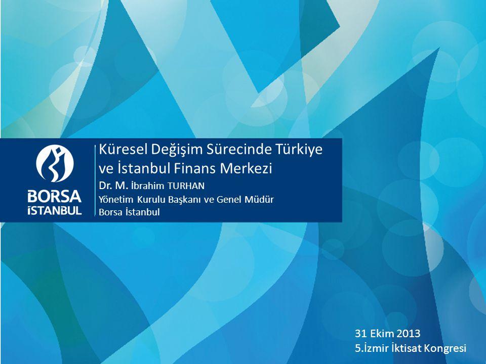 Küresel Değişim Sürecinde Türkiye ve İstanbul Finans Merkezi Dr.