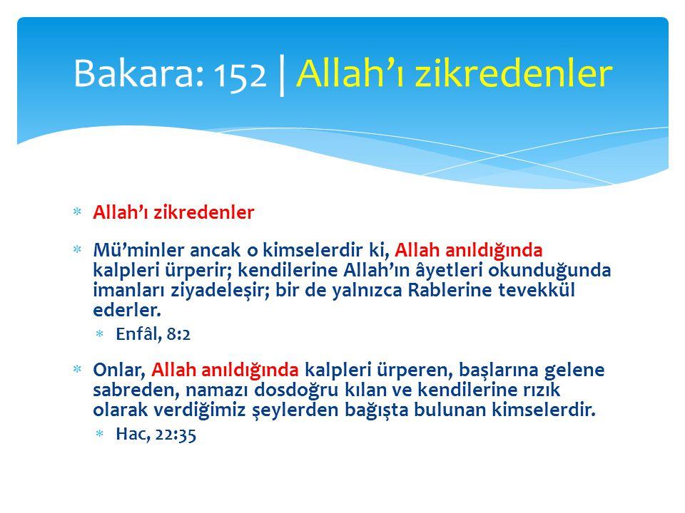  Allah'ı zikredenler  Mü'minler ancak o kimselerdir ki, Allah anıldığında kalpleri ürperir; kendilerine Allah'ın âyetleri okunduğunda imanları ziyad