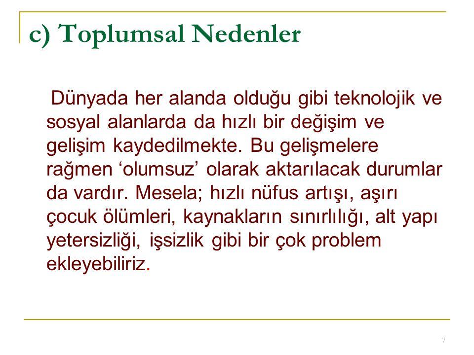 Ahilik: Selçuklular zamanında gelişmiş ve Osmanlı devletinin ilk yıllarında ise en yüksek seviyeye ulaşmıştır.Ahilik birlikleri esnafın dini, ahlaki ve diğer yönlerden iyi yetişmesini amaç edinmiştir.