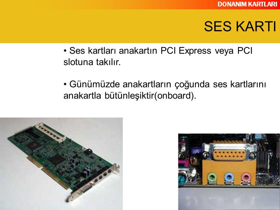 DONANIM KARTLARI 1.DSP (Digital Signal Processor) 2.FM/wavetable synthesizer 3.DAC (Digital Analog Convertor) 4.ADC (Analog Digital Convertor) 5.CD Audio Connections 6.S/DIF 7.TAD 8.AUX_IN SES KARTININ YAPISI
