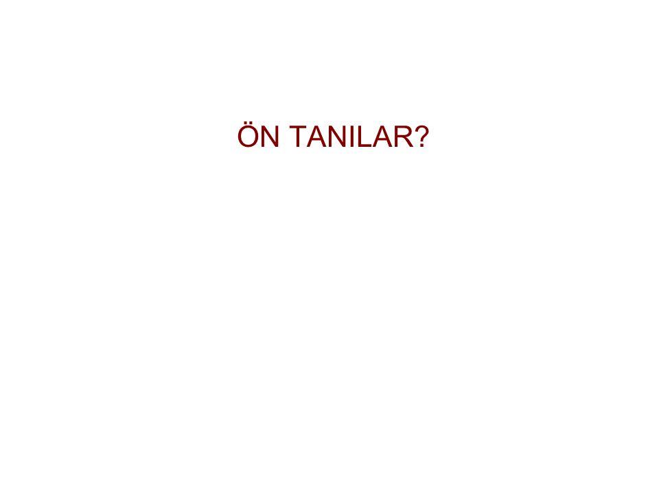 ÖN TANILAR?