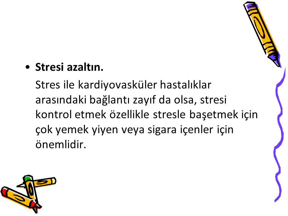 Stresi azaltın.