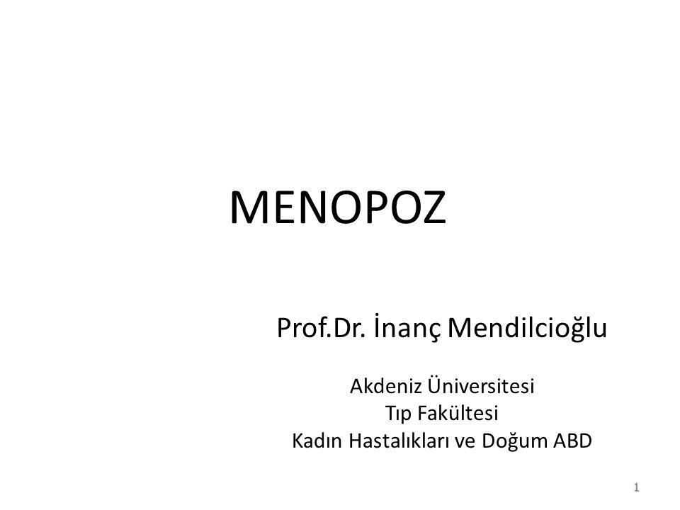 Menopozla birlikte ortaya çıkan hormon değişimleri FSH --------------- 10-20 Kat artar LH --------------- 3 Östradiol ------------- 5-10 azalır Androstenedion ----- 1/3-1/2 Testosteron------------- Değişmez DHEA ------------- DHEA-SO4------------