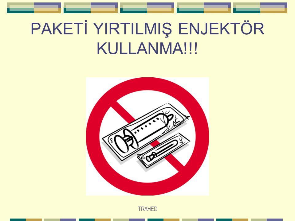 TRAHED PAKETİ YIRTILMIŞ ENJEKTÖR KULLANMA!!!