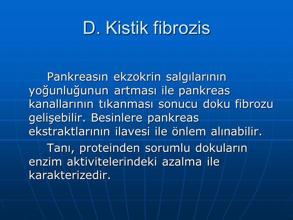 D. Kistik fibrozis Pankreasın ekzokrin salgılarının yoğunluğunun artması ile pankreas kanallarının tıkanması sonucu doku fibrozu gelişebilir. Besinler