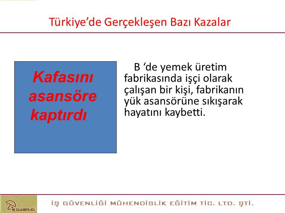25 Bölüm 2. İş Kazaları ve Meslek Hastalıkları Türkiye'de Gerçekleşen Bazı Kazalar D 'de inşaatta çalışan işçilerden iki kardeş, yakıt tankını boyadık