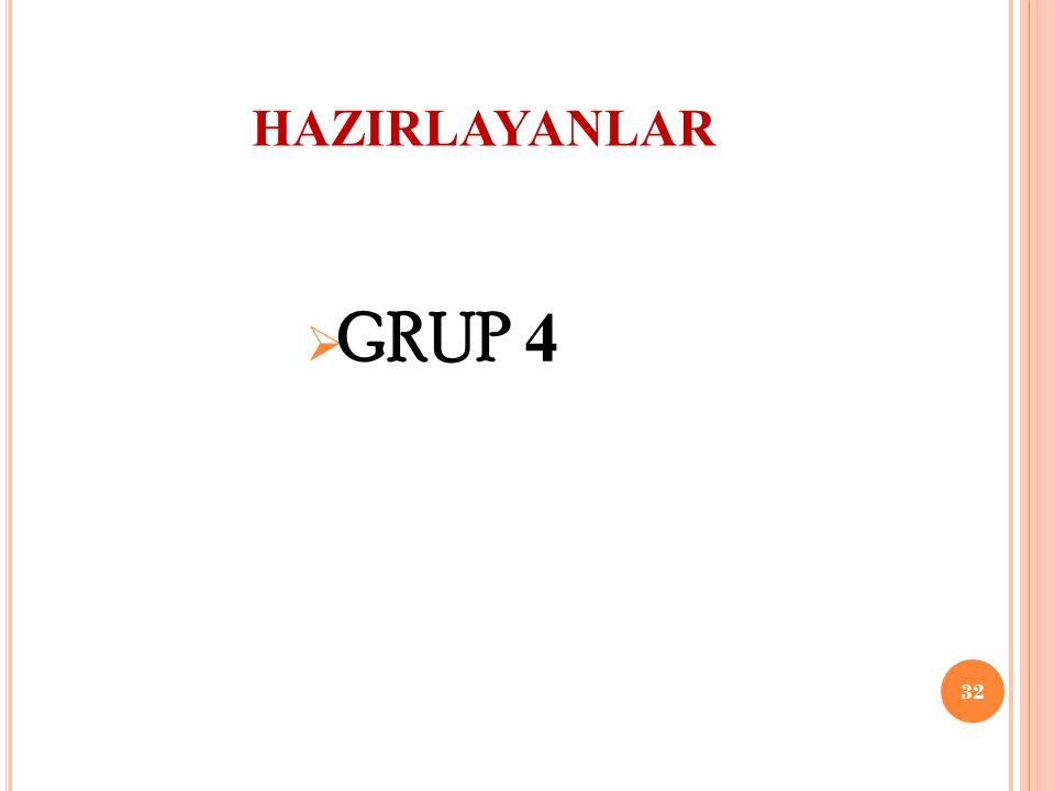 HAZIRLAYANLAR  GRUP 4 32