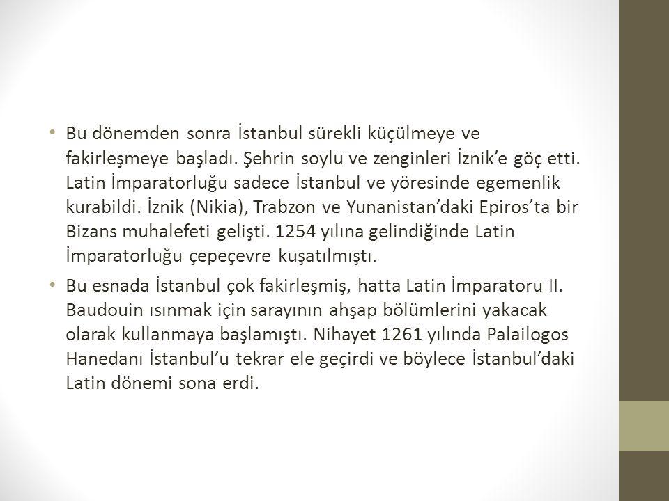 Bu dönemden sonra İstanbul sürekli küçülmeye ve fakirleşmeye başladı.