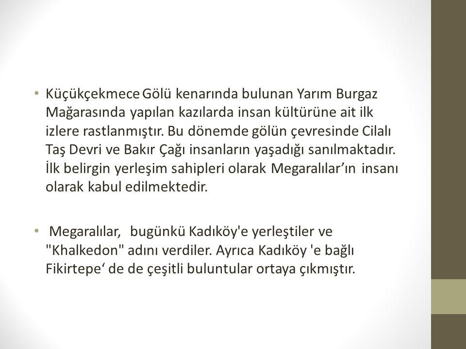 Bugünkü İstanbul un temelleri MÖ 7.yüzyılda atılmıştır.