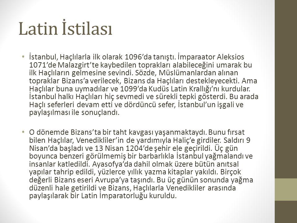 Latin İstilası İstanbul, Haçlılarla ilk olarak 1096'da tanıştı.