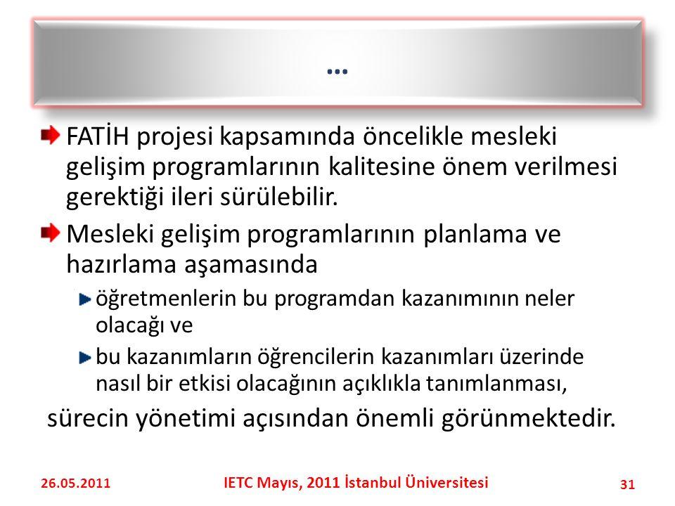 FATİH projesi kapsamında öncelikle mesleki gelişim programlarının kalitesine önem verilmesi gerektiği ileri sürülebilir.