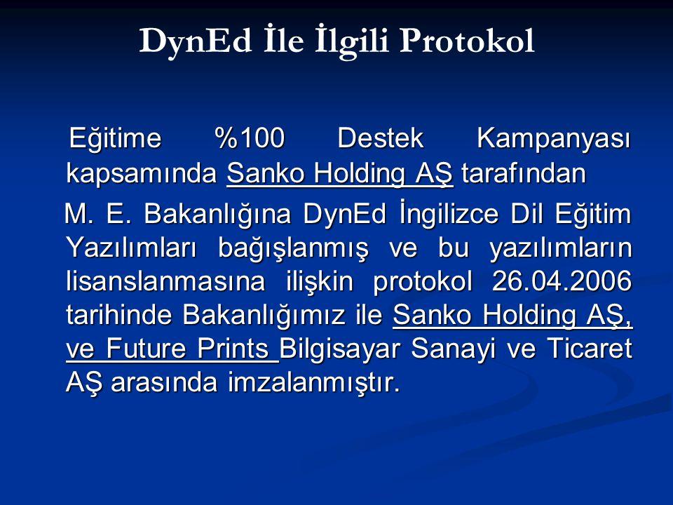 DynEd İle İlgili Protokol Eğitime %100 Destek Kampanyası kapsamında Sanko Holding AŞ tarafından Eğitime %100 Destek Kampanyası kapsamında Sanko Holdin