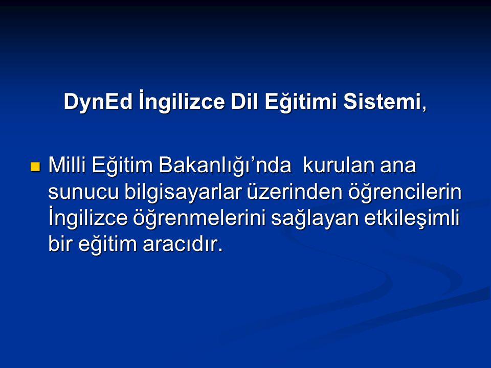 DynEd İngilizce Dil Eğitimi Sistemi, Milli Eğitim Bakanlığı'nda kurulan ana sunucu bilgisayarlar üzerinden öğrencilerin İngilizce öğrenmelerini sağlay