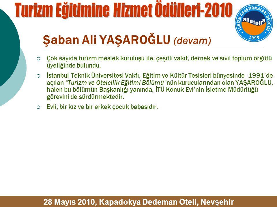 Şaban Ali YAŞAROĞLU (devam)  Çok sayıda turizm meslek kuruluşu ile, çeşitli vakıf, dernek ve sivil toplum örgütü üyeliğinde bulundu.  İstanbul Tekni