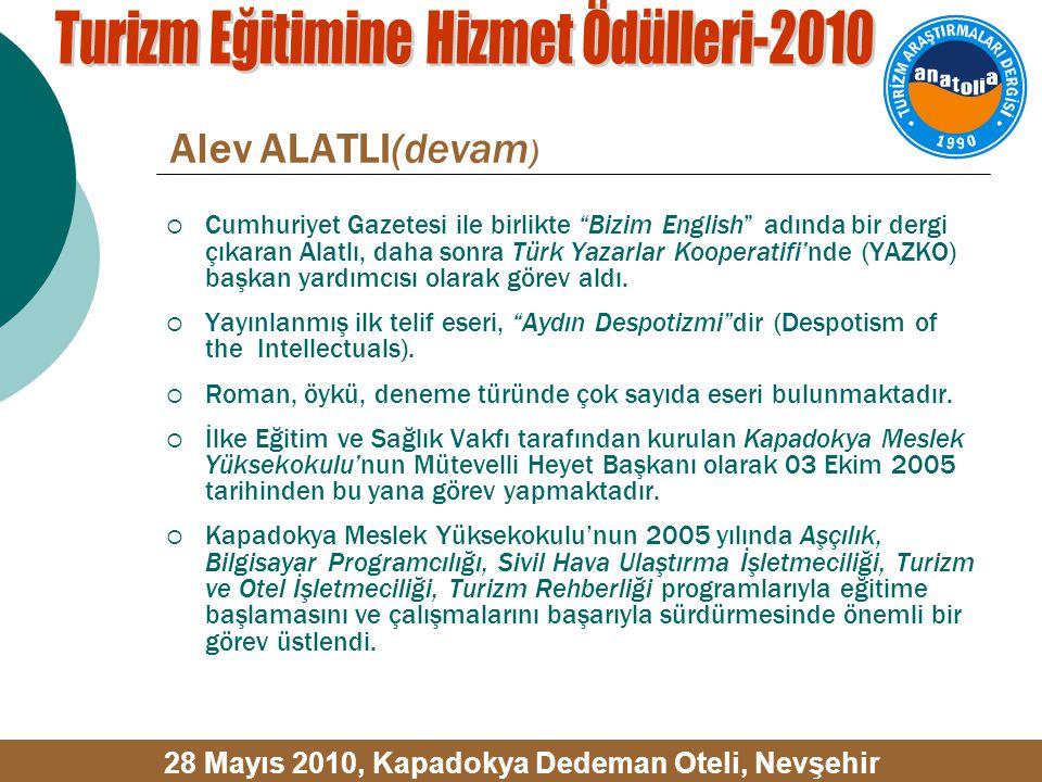 Alev ALATLI(devam )  Cumhuriyet Gazetesi ile birlikte Bizim English adında bir dergi çıkaran Alatlı, daha sonra Türk Yazarlar Kooperatifi'nde (YAZKO) başkan yardımcısı olarak görev aldı.