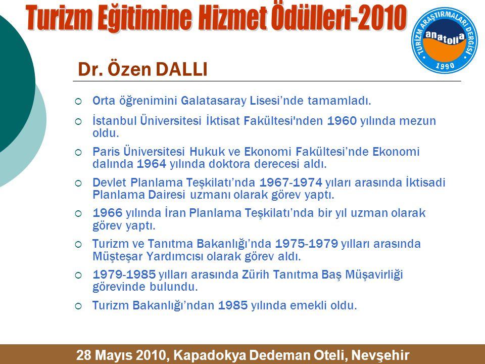 Dr. Özen DALLI  Orta öğrenimini Galatasaray Lisesi'nde tamamladı.  İstanbul Üniversitesi İktisat Fakültesi'nden 1960 yılında mezun oldu.  Paris Üni