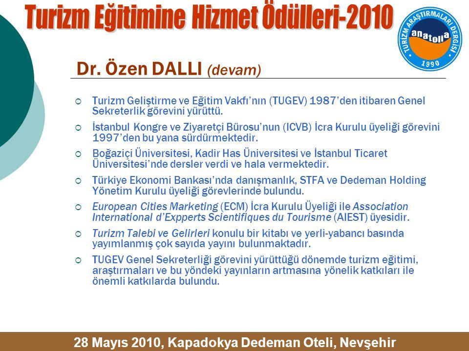 Dr. Özen DALLI (devam)  Turizm Geliştirme ve Eğitim Vakfı'nın (TUGEV) 1987'den itibaren Genel Sekreterlik görevini yürüttü.  İstanbul Kongre ve Ziya