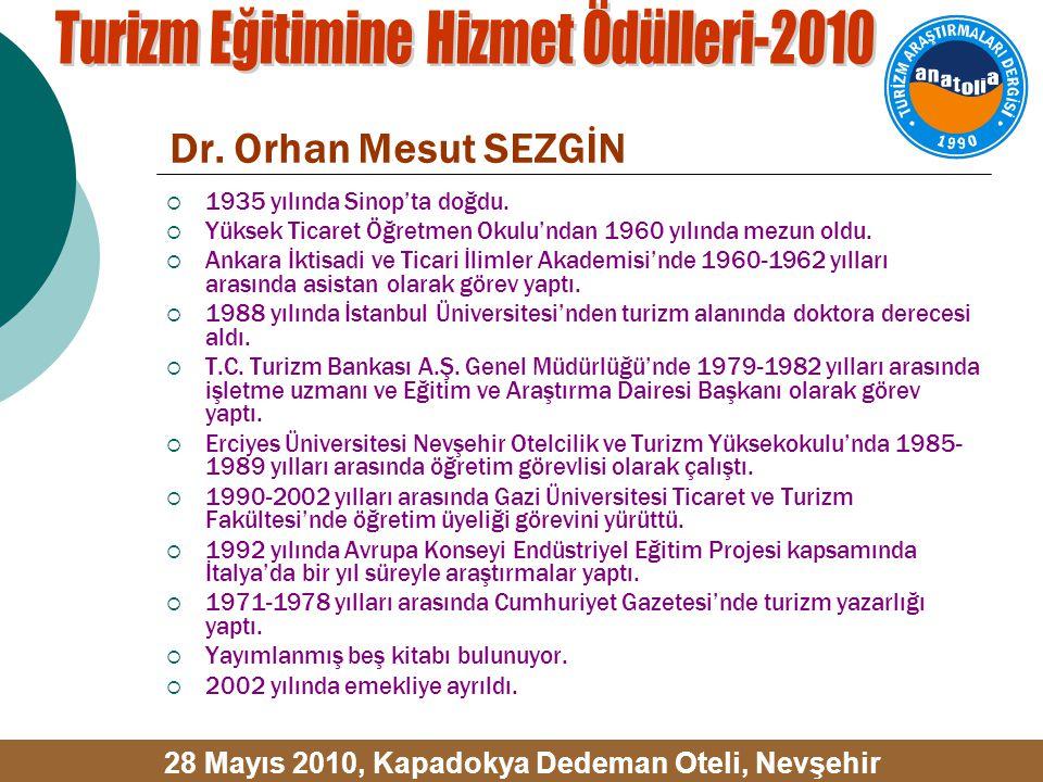Dr. Orhan Mesut SEZGİN  1935 yılında Sinop'ta doğdu.  Yüksek Ticaret Öğretmen Okulu'ndan 1960 yılında mezun oldu.  Ankara İktisadi ve Ticari İlimle