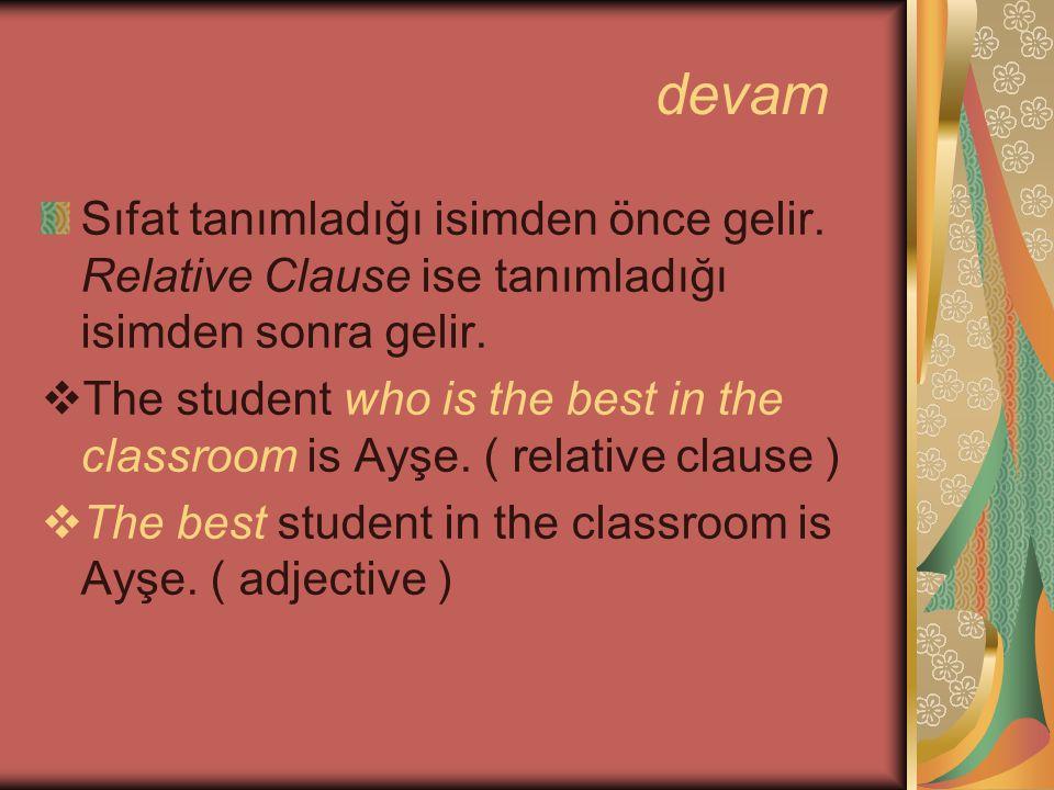 devam Relative clause, tanımlayan ( defining )ve tanımlamayan ( non- defining ) biçiminde ikiye ayrılır.