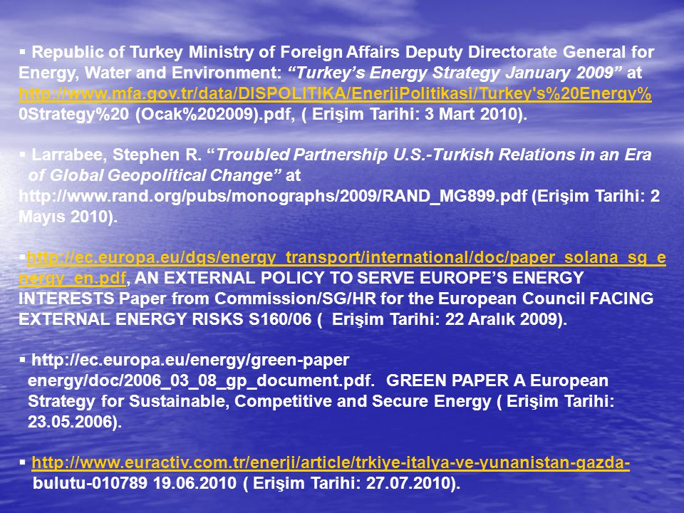 " Republic of Turkey Ministry of Foreign Affairs Deputy Directorate General for Energy, Water and Environment: ""Turkey's Energy Strategy January 2009"""