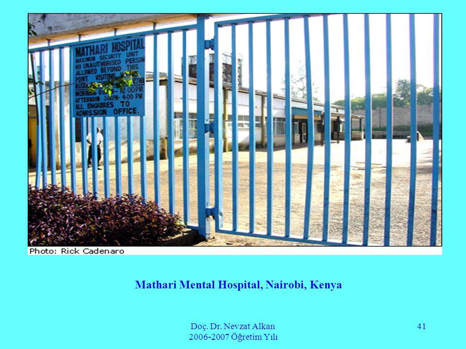 Doç. Dr. Nevzat Alkan 2006-2007 Öğretim Yılı 41 Mathari Mental Hospital, Nairobi, Kenya