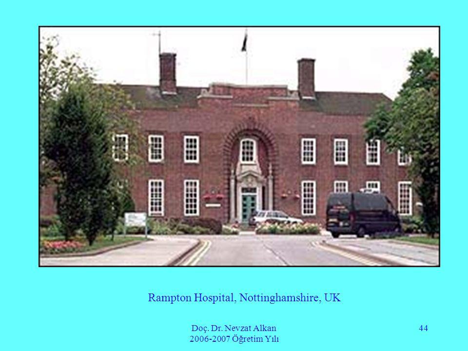 Doç. Dr. Nevzat Alkan 2006-2007 Öğretim Yılı 44 Rampton Hospital, Nottinghamshire, UK
