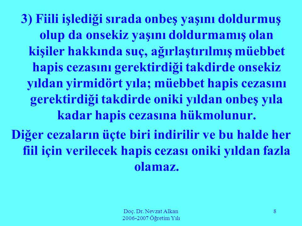 Doç.Dr. Nevzat Alkan 2006-2007 Öğretim Yılı 69 Doç.