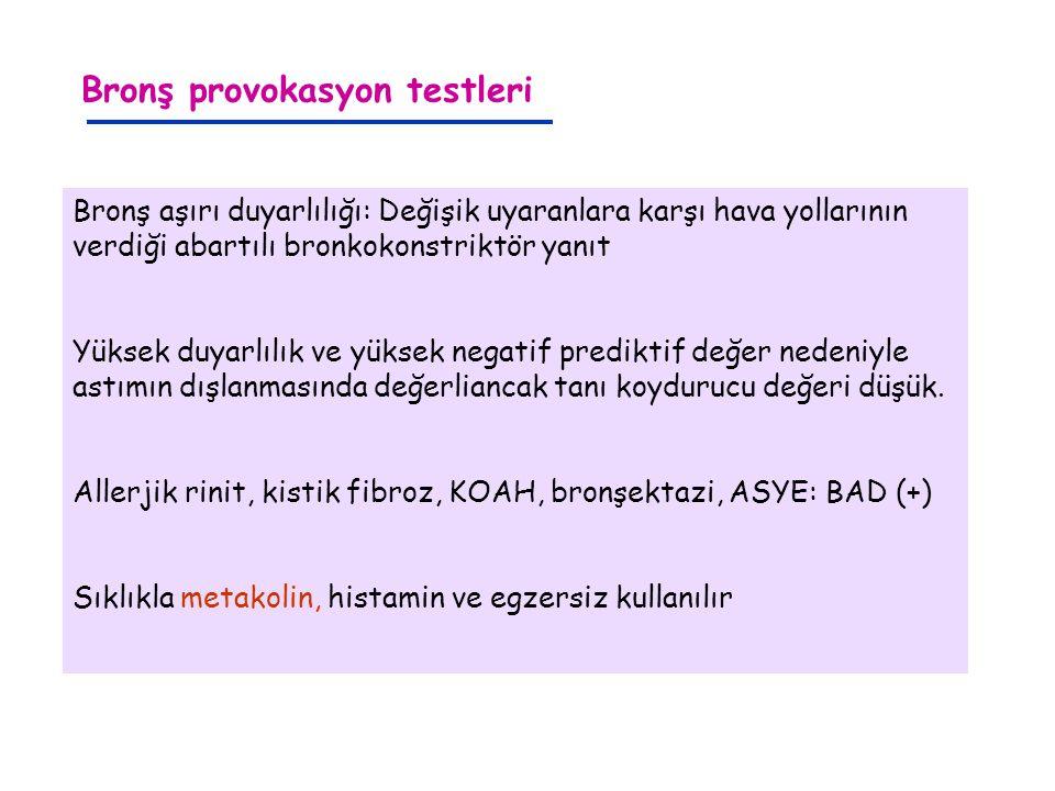 Bronş provokasyon testleri Bronş aşırı duyarlılığı: Değişik uyaranlara karşı hava yollarının verdiği abartılı bronkokonstriktör yanıt Yüksek duyarlılı