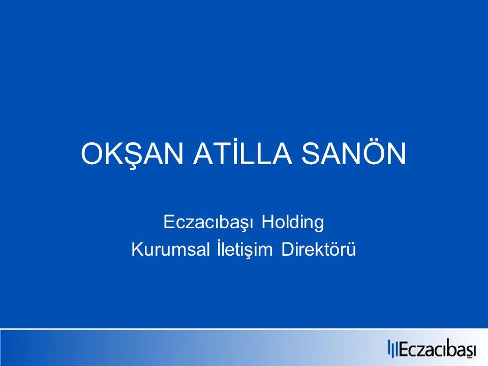 OKŞAN ATİLLA SANÖN Eczacıbaşı Holding Kurumsal İletişim Direktörü