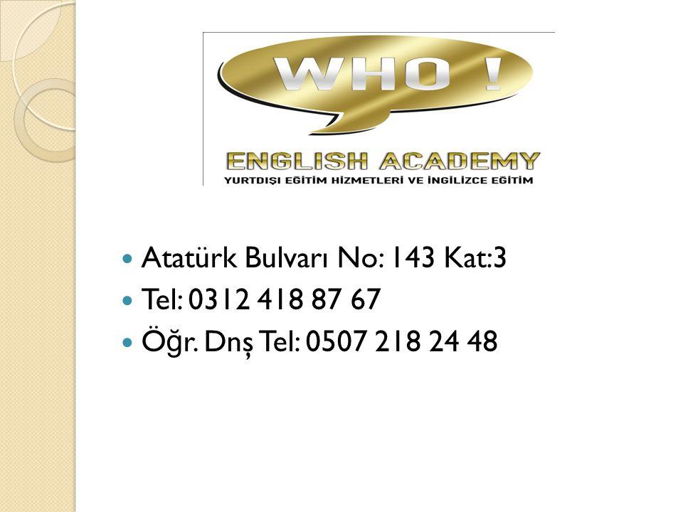 Atatürk Bulvarı No: 143 Kat:3 Tel: 0312 418 87 67 Ö ğ r. Dnş Tel: 0507 218 24 48
