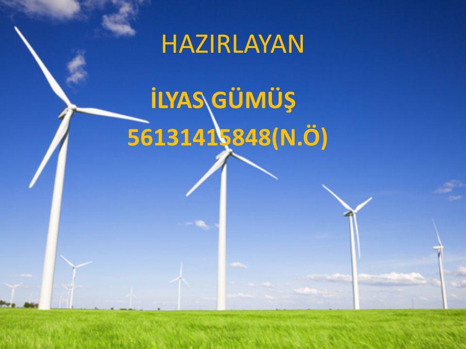 HAZIRLAYAN İLYAS GÜMÜŞ 56131415848(N.Ö)