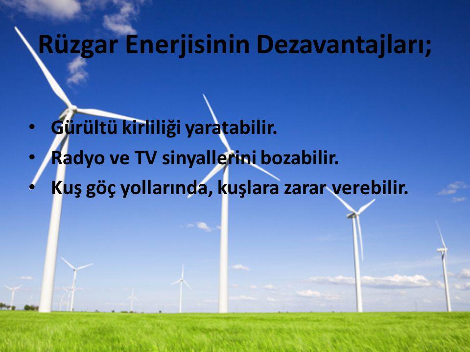 Rüzgar Enerjisinin Dezavantajları; Gürültü kirliliği yaratabilir.
