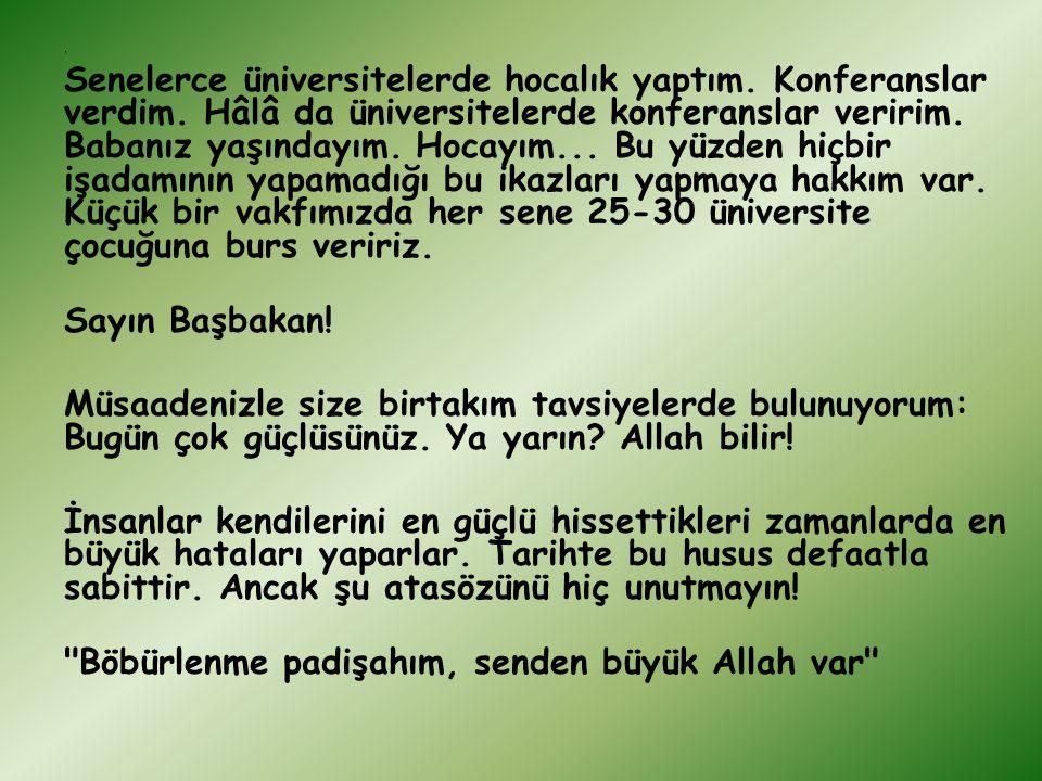 Allah'a inancım tamdır. Allah'ın dürüst, çalışkan, doğru insanların daima yanında olduğuna tecrübelerimle de inanırım. Türkiye'den kolay kolay vatan h