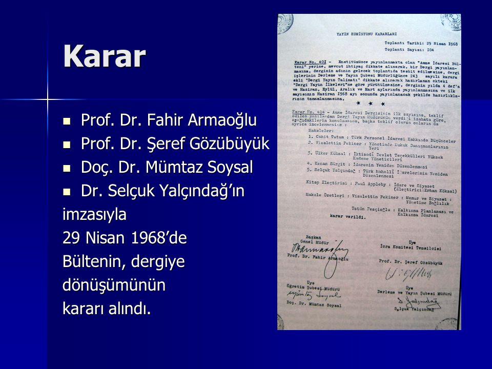 Karar Prof. Dr. Fahir Armaoğlu Prof. Dr. Fahir Armaoğlu Prof. Dr. Şeref Gözübüyük Prof. Dr. Şeref Gözübüyük Doç. Dr. Mümtaz Soysal Doç. Dr. Mümtaz Soy