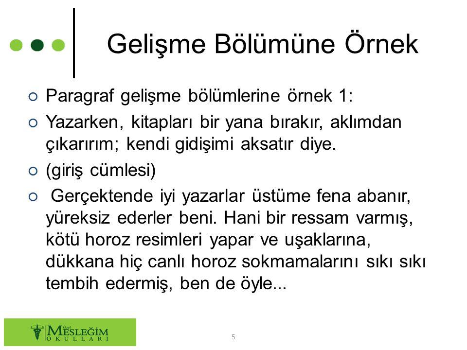 ÖRNEK ○ Karagöz oyunu Osmanlı Türk toplumunun, yüzyıllarca yaşamış sanat dallarından biridir.