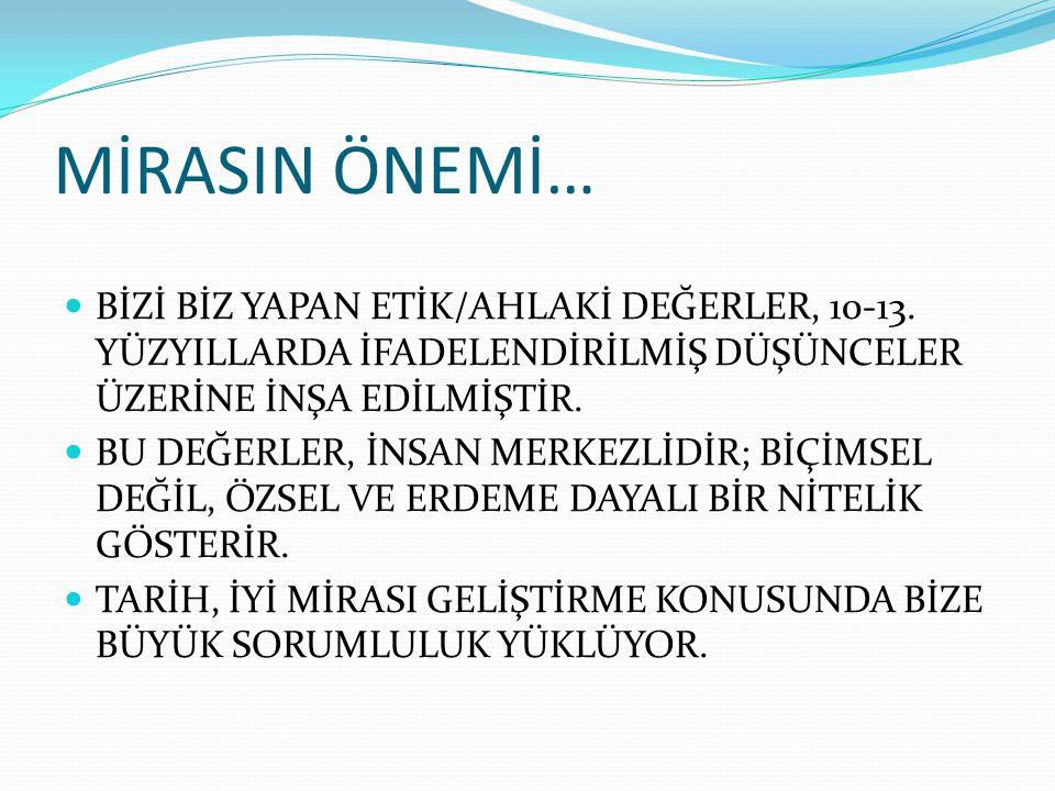 MİRASIN ÖNEMİ… BİZİ BİZ YAPAN ETİK/AHLAKİ DEĞERLER, 10-13.