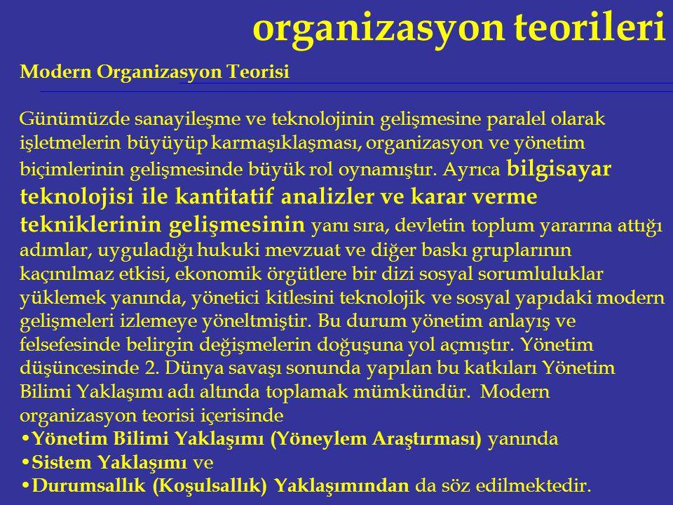 organizasyon teorileri A) Yönetim Bilimi Yaklaşımı (Yöneylem Araştırmaları) Yönetim bilimi yaklaşımı, 2.