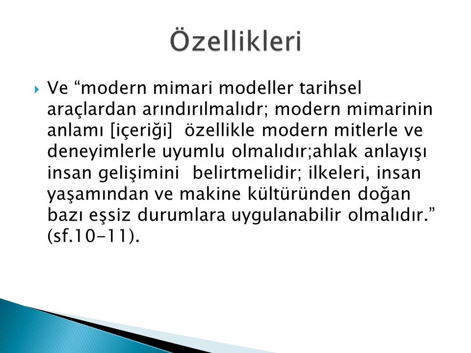""" Ve """"modern mimari modeller tarihsel araçlardan arındırılmalıdr; modern mimarinin anlamı [içeriği] özellikle modern mitlerle ve deneyimlerle uyumlu o"""