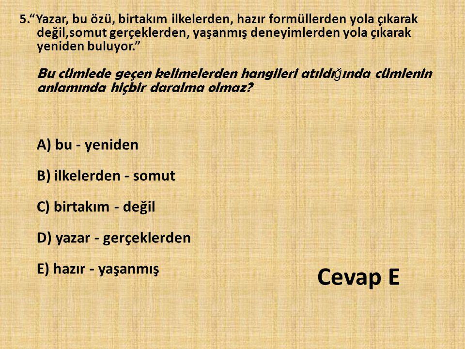 16.Türkçede, bir cümlenin öznesi, birinci ve üçüncü tekil kişiden oluşuyorsa, yüklemi birinci çoğul kişi olur.