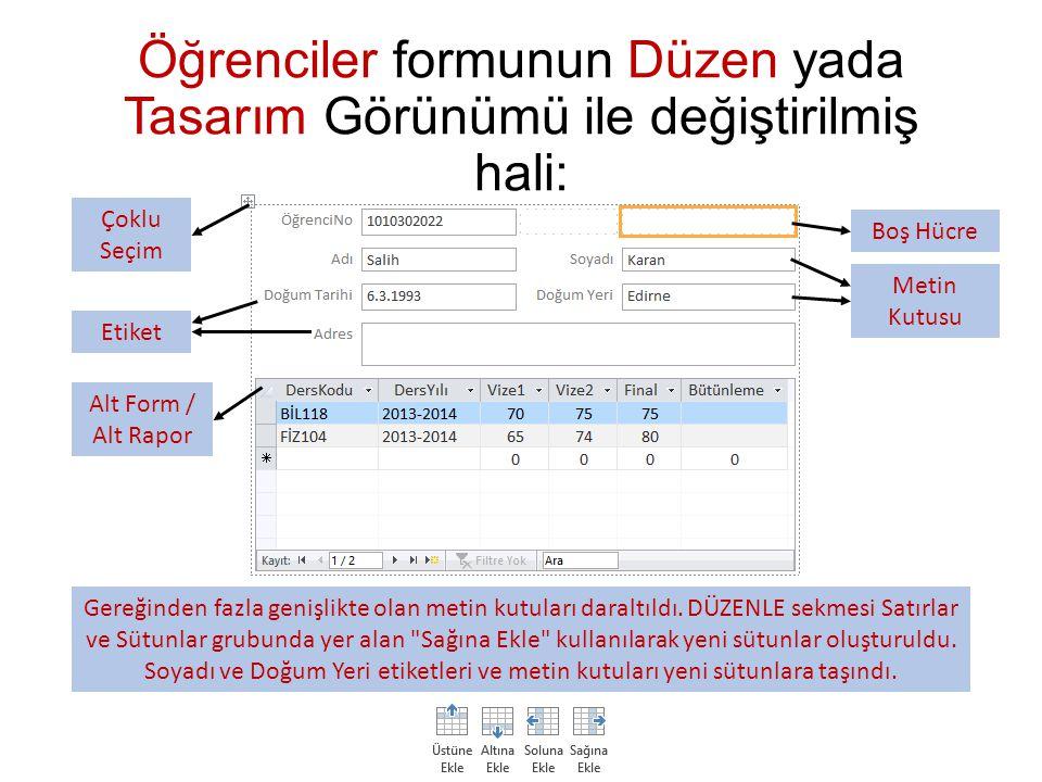 OLUŞTUR sekmesinin Formlar grubunda yer alan Form Tasarımı veya Boş Form seçenekleri ile sıfırdan form tasarlamak ta mümkündür.