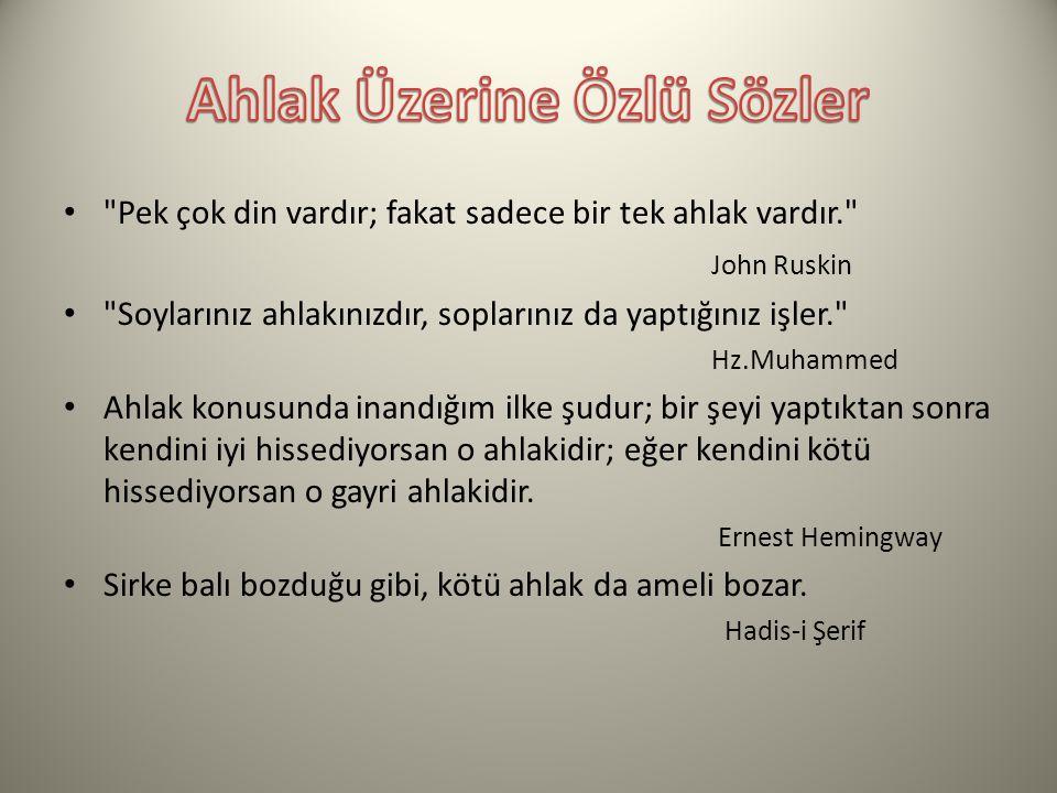Atatürk Ben Sporcunun Zeki, Çevik Ve Aynı Zamanda Ahlaklısını Severim diyerek, ahlaka nasıl önem verdiğini göstermiştir.