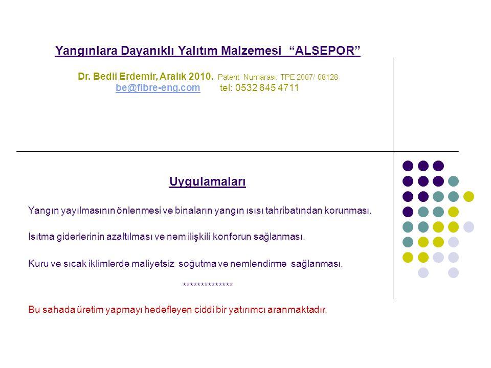 """Yangınlara Dayanıklı Yalıtım Malzemesi """"ALSEPOR"""" Dr. Bedii Erdemir, Aralık 2010. Patent Numarası: TPE 2007/ 08128 be@fibre-eng.combe@fibre-eng.com tel"""
